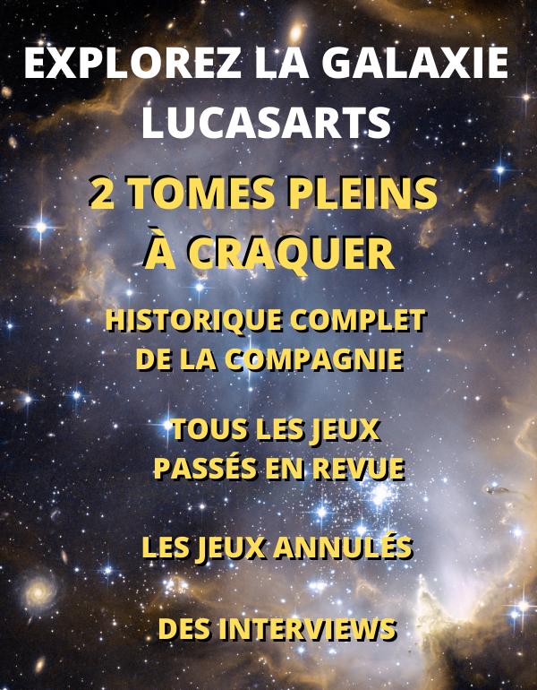 LucasArts, les chroniques 1982 - 2013